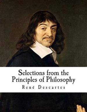 Selections from the Principles of Philosophy: Principia Philosophiae