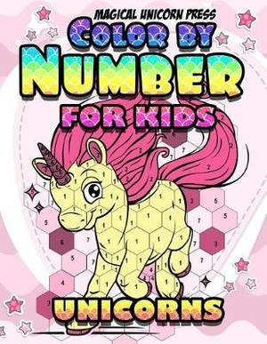 Magrudy.com - Color by Numbers: Unicorn Coloring Books for Girls and ...