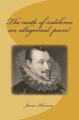 The Castle of Indolence an Allegorical Poem