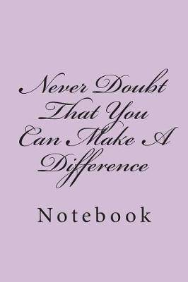 Never Doubt That You Can Make a Difference: Notebook