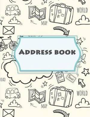 Address Book: Email Address Book and Contact Book, with A-Z Tabs Address, Phone, Email, Emergency Contact, Birthday 120 Pages Large Print 8.5  X 11