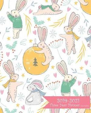 2019-2021 Three Year Planner-Cute Rabbits: 36 Months Planner and Calendar, Monthly Calendar Planner, Agenda Planner and Schedule Organizer, Journal Planner and Logbook, Appointment Notebook, Academic Student Planner for the Next Three Years (3 Year Calend