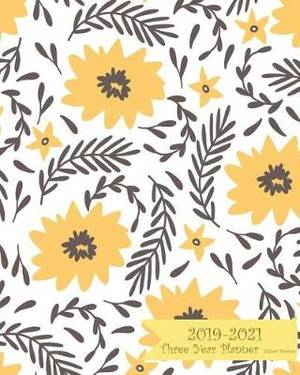 2019-2021 Three Year Planner-Yellow Flowers: 36 Months Planner and Calendar, Monthly Calendar Planner, Agenda Planner and Schedule Organizer, Journal Planner and Logbook, Appointment Notebook, Academic Student Planner for the Next Three Years (3 Year Cale