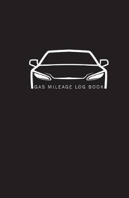 Gas Mileage Log Book: Maintenance Daily Log, Gas & Mileage Record Book, Record for Mileage, Logbook Auto Car Vehicle Journal Notebook, Size 5.25x8 Inch 110 Pages (Automotive Repair Maintenance Logbook) (Volume 2)