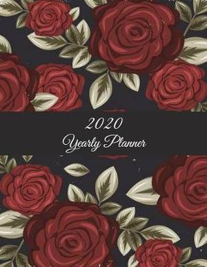 2020 Yearly Planner: Red Rose Floral, Yearly Calendar Book 2020, Weekly/Monthly/Yearly Calendar Journal, Large 8.5  X 11  365 Daily Journal Planner, 12 Months Calendar, Schedule Planner, Agenda Planner, Calendar Schedule Organizer