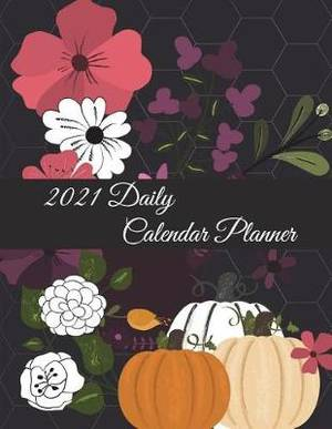 2021 Daily Calendar Planner: Black Color, Daily Calendar Book 2021, Weekly/Monthly/Yearly Calendar Journal, Large 8.5 X 11 365 Daily Journal Planner, 12 Months Calendar, Schedule Planner, Agenda Planner, Calendar Schedule Organizer