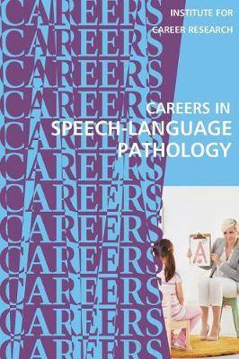 Careers in Speech-Language Pathology: Communications Sciences and Disorders