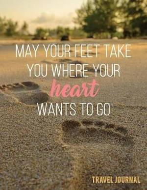 Magrudycom May Your Feet Take You Where Your Hearts Wants To Go