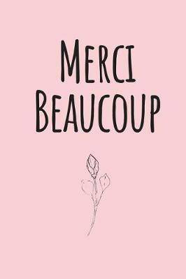 Merci Beaucoup: Pink Blank Lined Journal Notebook - French Thank You Gifts  for Teachers, Students, Women, Girls