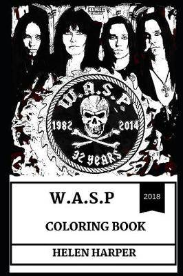 Magrudy.com - W.A.S.P Coloring Book: Glam Culture Legends and Wild ...