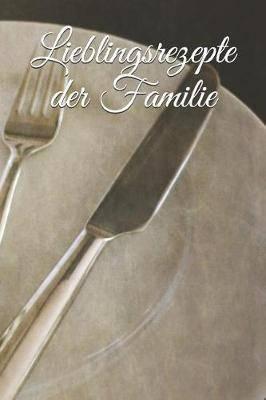Lieblingsrezepte der Familie: Lieblingsrezepte der Familie