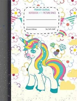 Primary Journal Notebook with Picture Space: Unicorn Draw and Write Journal Primary Journal Notebooks Grades K-2 with Picture Space Half Lined 60 Sheets/120 Pages Size:7.44  X 9.69