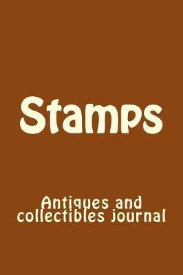 Stamps: Antiques and Collectibles Journal