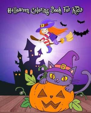Halloween Coloring Book for Kids: Happy Halloween: For Relaxation and  Meditation (Witches, Vampires, Zombies, Skulls and More)