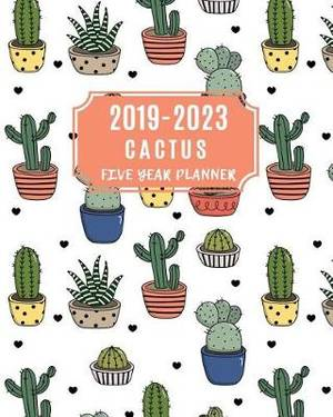 2019-2023 Cactus Five Year Planner: 60 Months Calendar, Monthly Schedule  Organizer with Inspirational Quotes