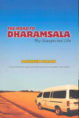 Road to Dharamsala: My Unexpected Life