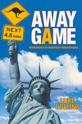 Away Game: Australians in American Boardrooms