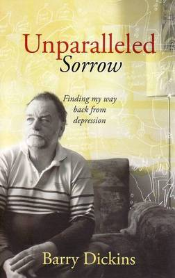 Unparalleled Sorrow: Finding My Way Back from Depression