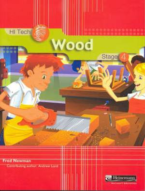 Wood: HI Tech Wood Stage 4 Student Book