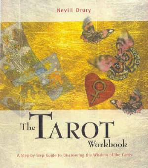 The Tarot Workbook: A Step by Step Guide to Discovering the Wisdom of the Cards