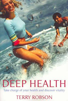 Deep Health: Take Charge of Your Heatlh and Discover Vitality