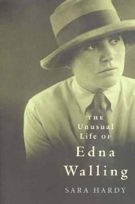Unusual Life of Edna Walling: A Biography