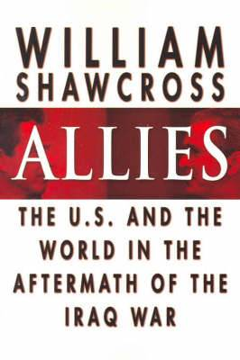 Allies: The US and the World in the Aftermath of the Iraq War