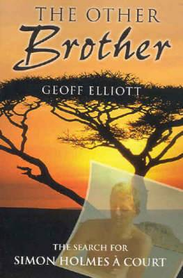 The Other Brother: The Search for Simon Holmes a Court