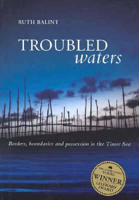 Troubled Waters: Borders, Boundaries and Possession in the Timor Sea