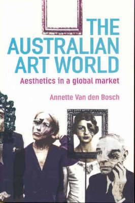 The Australian Artworld: Aesthetics in a Global Market