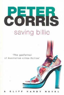 Saving Billie: A Cliff Hardy Novel