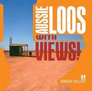 Aussie Loos with Views!: Senic Loos Across Australia