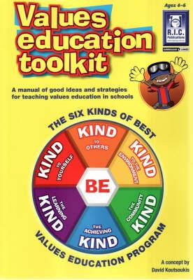 Values Education Toolkit: The Six Kinds of Best Values Education Program, 4-6yrs