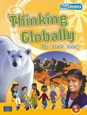 Blueprints Upper Primary B Unit 3: Thinking Globally Big Ideas Book and CD-ROM