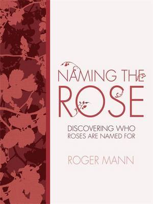 Naming the Rose: Discovering Who Roses are Named for