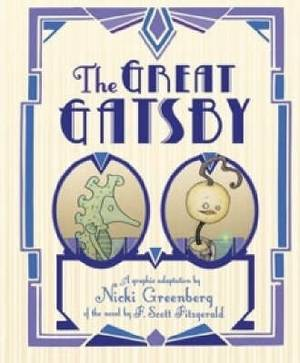 The Great Gatsby: A Graphic Adaptation Based on the Novel by F Scott Fitzgerald