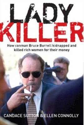 Ladykiller: How Conman Bruce Burrell Kidnapped and Killed Rich Women for Their Money