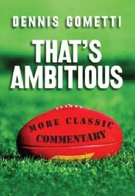 That's Ambitious: More Classic Commentary