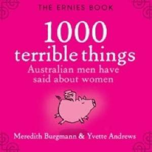 Ernies Book: 1000 Terrible Things Australian Men Have Said About Women