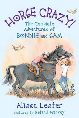 Horse Crazy!: The Complete Adventures of Bonnie and Sam