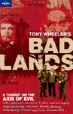 Bad Lands: A Tourist on the Axis of Evil