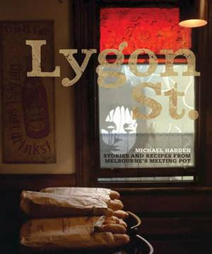 Lygon Street: Stories and Recipes from Melbourne's Melting Pot