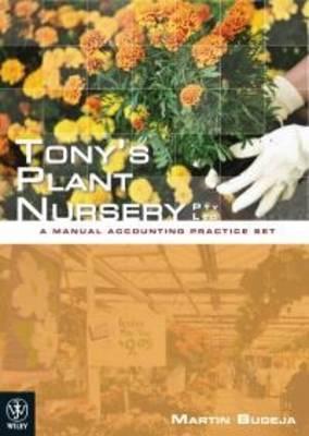 Tony's Plant Nursery Pty Ltd: A Manual Accounting Practice Set