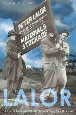 Lalor: The Peter Lalor Home Building Co-Operative 1946-2012