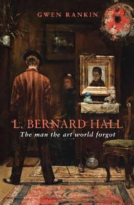L. Bernard Hall: The Man the Art World Forgot