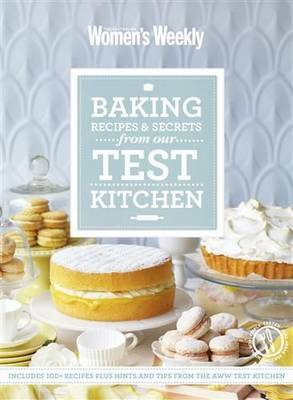 Baking Recipes and Secrets from the Test Kitchen