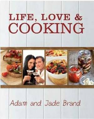 Life, Love and Cooking