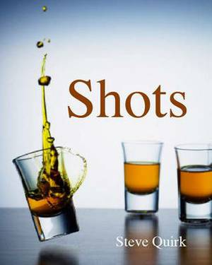 Shots: Little Drinks to Get the Party Started