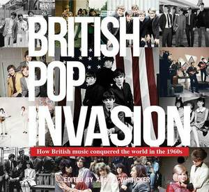 British Pop Invasion: How British Music Conquered World in the 1960s