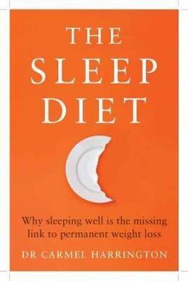 The Sleep Diet: Why Sleeping Well is the Missing Link to Permanent Weight Loss